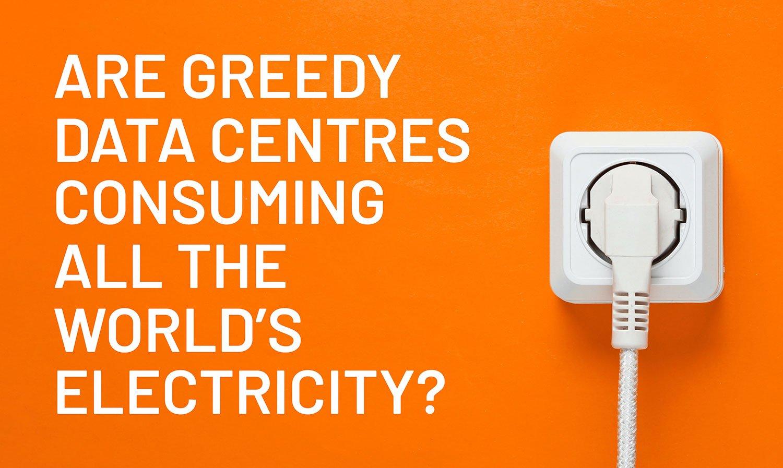 Are Greedy Data Centres Consuming All The World's Electricity | Micro Data Center | Zella DC